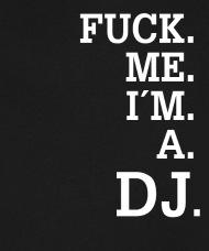 I want to fuck the dj