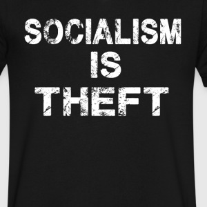 Socialism is Theft T-Shirt - Men's V-Neck T-Shirt by Canvas