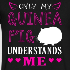 Only My Guinea Pig Understand Me Shirt - Men's V-Neck T-Shirt by Canvas