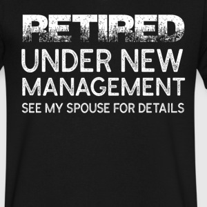 Retired Under New Management See Spouse For Detail - Men's V-Neck T-Shirt by Canvas