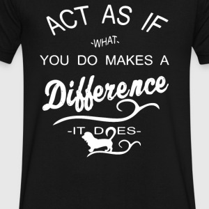 Act as if what you do makes a difference it does - Men's V-Neck T-Shirt by Canvas