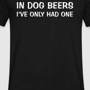 In Dog Beers I've Only Had One - Men's V-Neck T-Shirt by Canvas