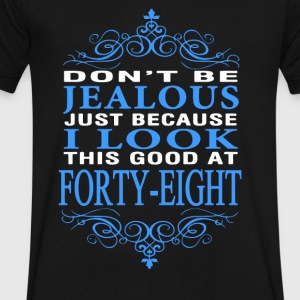 Don't Be Jealous I Look This Good forty eight - Men's V-Neck T-Shirt by Canvas