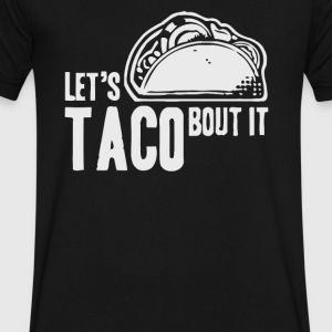 Let's Taco Bout It - Men's V-Neck T-Shirt by Canvas