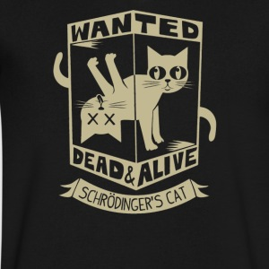 Wanted dead and alive Schrodinger-s Cat - Men's V-Neck T-Shirt by Canvas