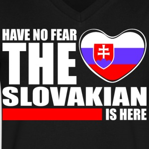 Have No Fear The Slovakian Is Here - Men's V-Neck T-Shirt by Canvas