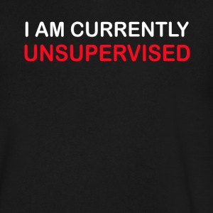 I Am Currently Unsupervised - Men's V-Neck T-Shirt by Canvas