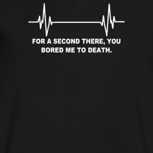 For A 2nd You Bored Me To Death Funny - Men's V-Neck T-Shirt by Canvas