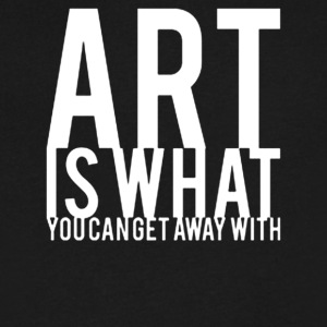 Art Is What You Can Get Away With - Men's V-Neck T-Shirt by Canvas