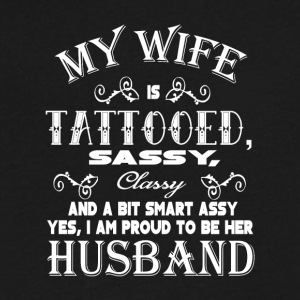 My Wife Tattooed Sassy Classy T Shirt - Men's V-Neck T-Shirt by Canvas