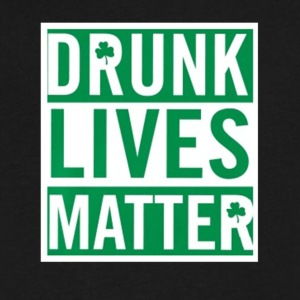 Drunk Lives Matter irish lucky saint patrick's day - Men's V-Neck T-Shirt by Canvas