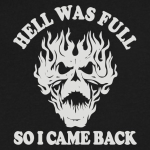 Hell Was Full So I Came Back - Men's V-Neck T-Shirt by Canvas