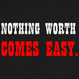 Nothing is easy! - Men's V-Neck T-Shirt by Canvas
