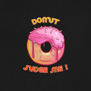 donut judge me - Men's V-Neck T-Shirt by Canvas