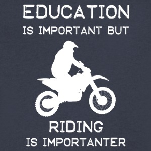 Education is important but Riding is importanter - Men's V-Neck T-Shirt by Canvas
