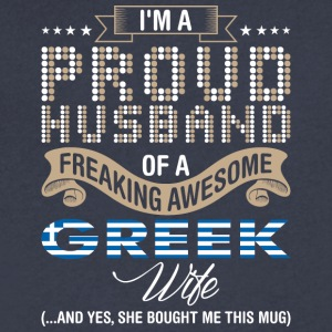 Im A Proud Husband Of A Freaking Awesome Greek Wif - Men's V-Neck T-Shirt by Canvas