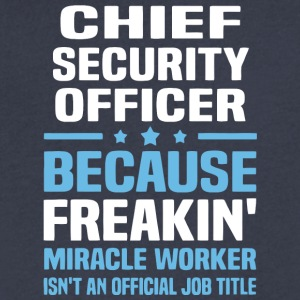 Chief Security Officer T Shirt - Men's V-Neck T-Shirt by Canvas
