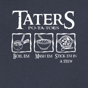 Taters Potatoes Boil Em Mash Em Stick Em In A Stew - Men's V-Neck T-Shirt by Canvas