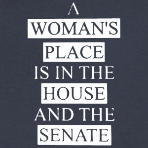 A woman's place is in the house and the senate - Men's V-Neck T-Shirt by Canvas