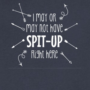 I may or may not have spit-up shirt - Men's V-Neck T-Shirt by Canvas