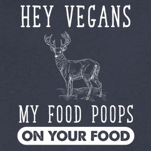 Hey vegans my food poops on your food - Men's V-Neck T-Shirt by Canvas