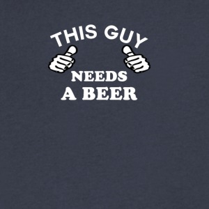 This Guy Needs A Beer Men's Funny T-shirt - Men's V-Neck T-Shirt by Canvas