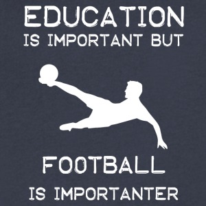 Education is important but Football is importanter - Men's V-Neck T-Shirt by Canvas