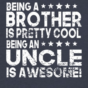 Being A Brother Is Cool Being An Uncle Is Awesome - Men's V-Neck T-Shirt by Canvas
