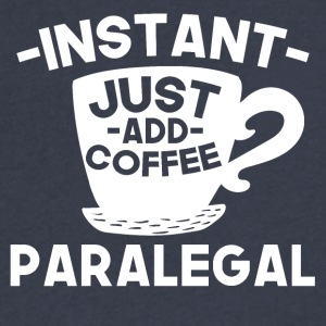 Instant Paralegal Just Add Coffee - Men's V-Neck T-Shirt by Canvas
