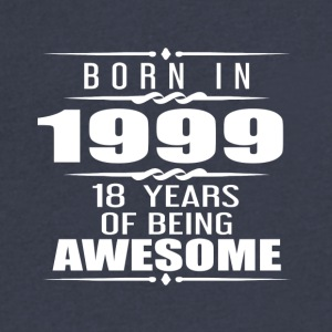 Born in 1999 18 Years of Being Awesome - Men's V-Neck T-Shirt by Canvas