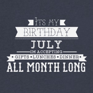 JULY its my birthday month - Men's V-Neck T-Shirt by Canvas