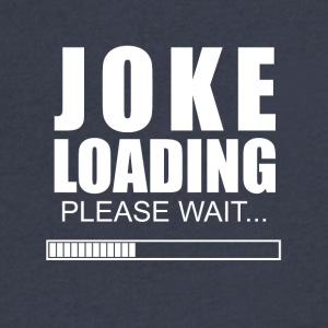 Joke loading - Men's V-Neck T-Shirt by Canvas