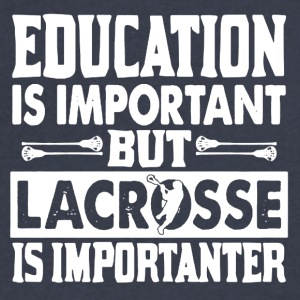 Education Is Important But Lacrosse Is Importanter - Men's V-Neck T-Shirt by Canvas