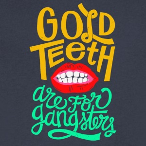 Gold Teeth are for gangsters - Men's V-Neck T-Shirt by Canvas