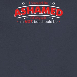 I Should Be Ashamed Of Myself - Men's V-Neck T-Shirt by Canvas