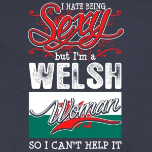 I Hate Being Sexy But Im A Welsh Woman - Men's V-Neck T-Shirt by Canvas