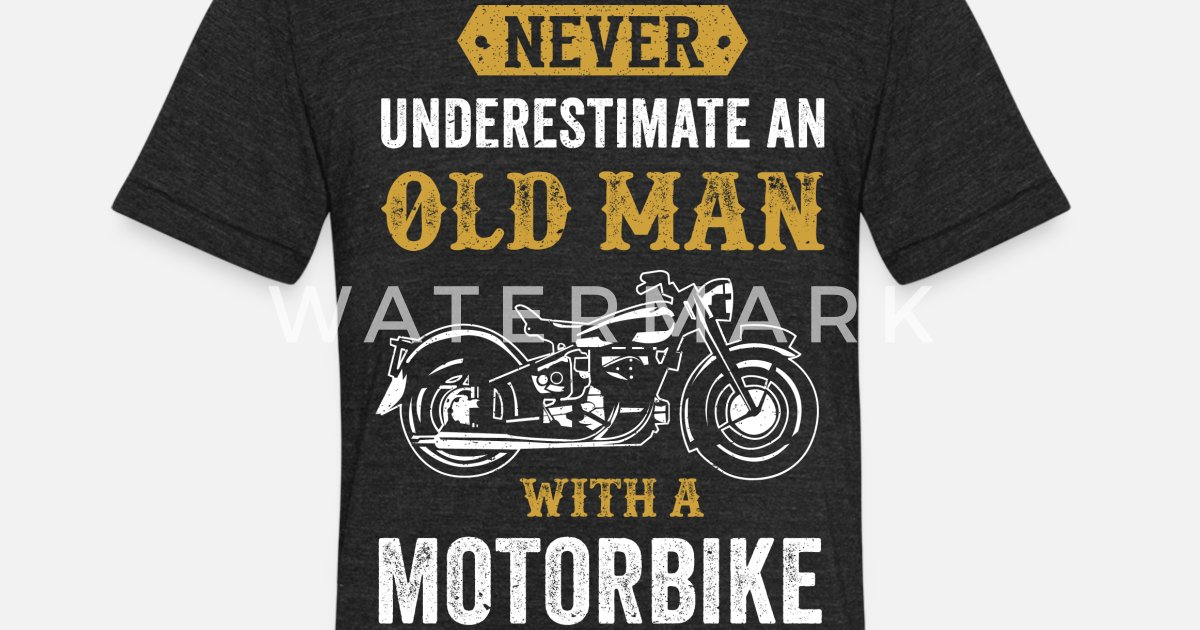 5d1b49aa66 Old Man Dad Grandpa present Motorbike Chopper gift Unisex Tri-Blend T-Shirt    Spreadshirt