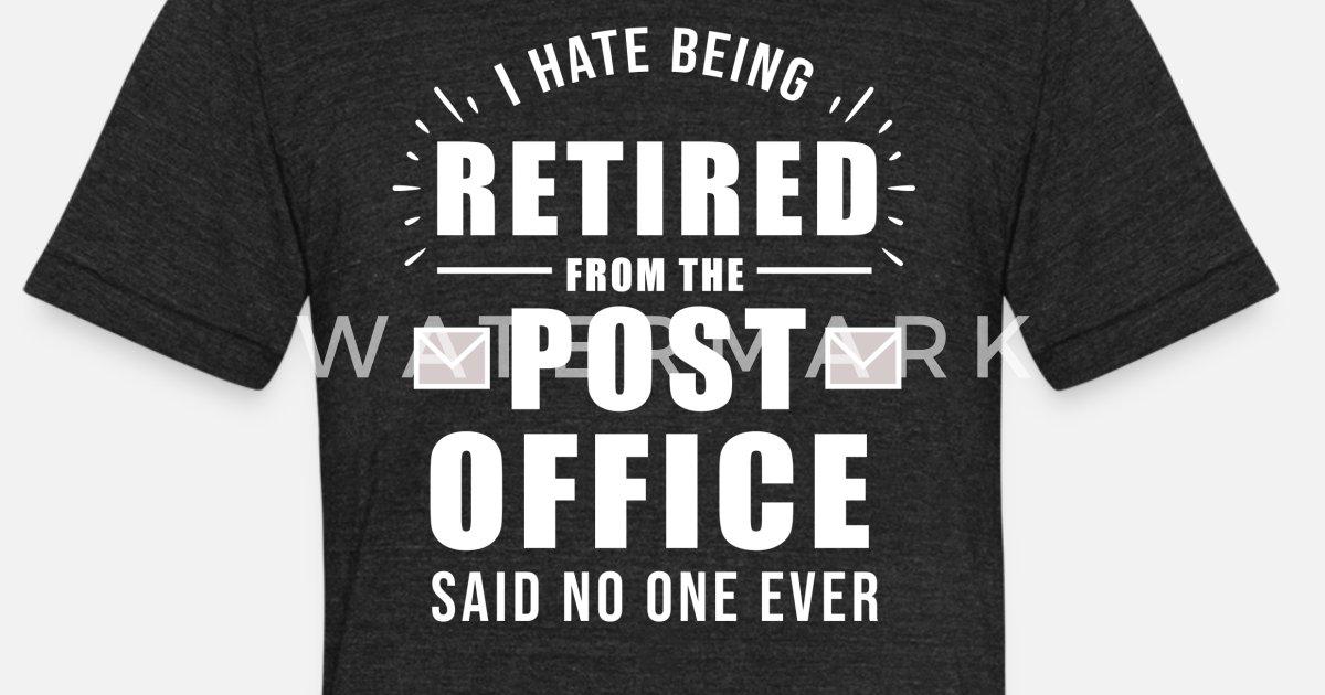 f985b8402 Retirement Post Office Retired Postal Worker Gift Unisex Tri-Blend T-Shirt  | Spreadshirt