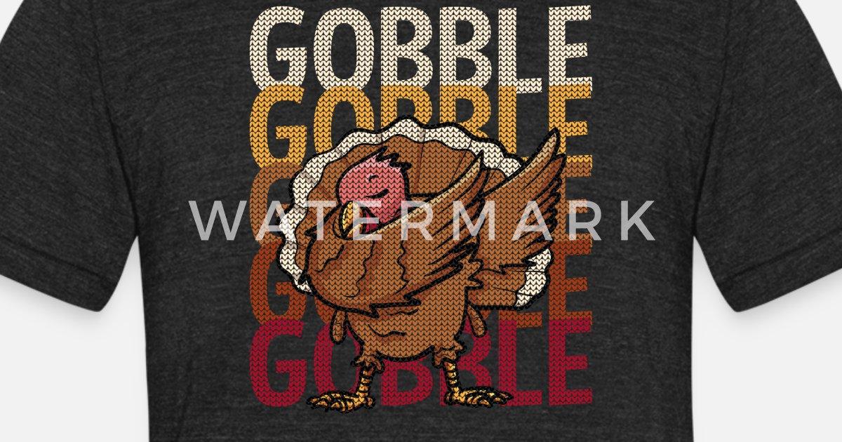 318dfc820 Funny Thanksgiving Gobble Gobble Turkey Unisex Tri-Blend T-Shirt |  Spreadshirt