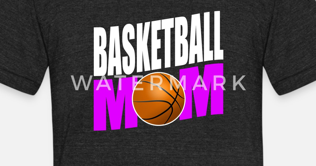 89b3456b Funny Basketball Mom design Gift for Sport Mothers Unisex Tri-Blend T-Shirt  | Spreadshirt