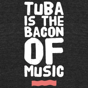Tuba - Tuba Is The Bacon of Music - Unisex Tri-Blend T-Shirt by American Apparel