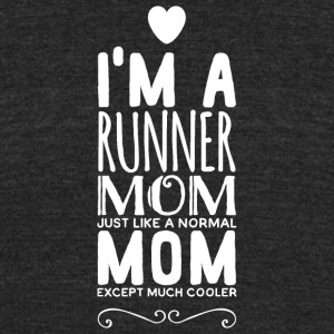 Runner - i'm a runner mom just like a normal mom - Unisex Tri-Blend T-Shirt by American Apparel