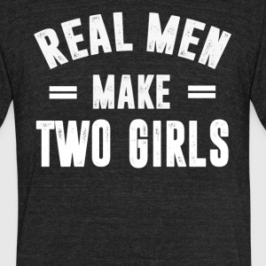 Real Men Make TWO Girls - Unisex Tri-Blend T-Shirt by American Apparel