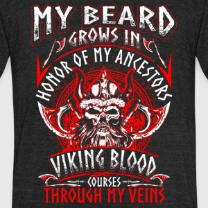 My Beard Honor Viking - Unisex Tri-Blend T-Shirt by American Apparel