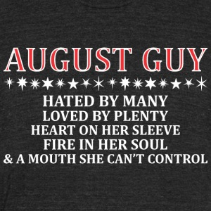 August Guy Hated By Many Loved By Plenty Fire - Unisex Tri-Blend T-Shirt by American Apparel