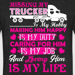 Missing My Trucker Shirt - Unisex Tri-Blend T-Shirt by American Apparel