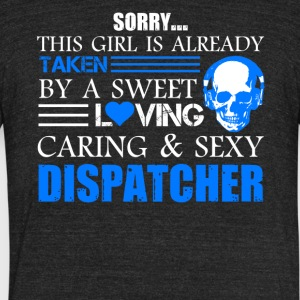 Taken By Sexy Dispatcher Shirt - Unisex Tri-Blend T-Shirt by American Apparel