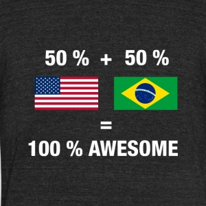 Half Brazilian Half American 100% Awesome Flag Bra - Unisex Tri-Blend T-Shirt by American Apparel
