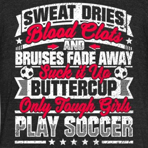Soccer Girls: Only Tough Girls Play Soccer - Unisex Tri-Blend T-Shirt by American Apparel