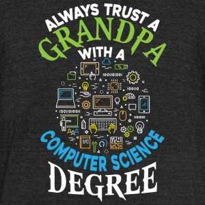 Grandpa With A Computer Science Degree T Shirt - Unisex Tri-Blend T-Shirt by American Apparel